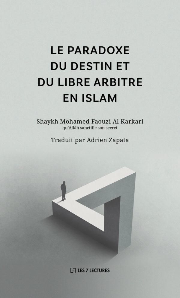 Le paradoxe du destin et du libre arbitre en Islam